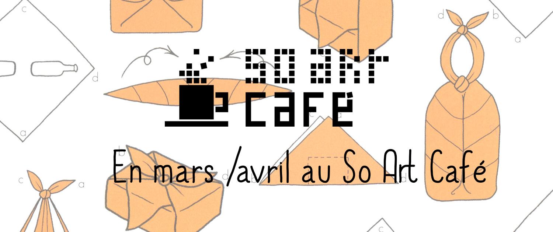 En mars et avril au So Art café