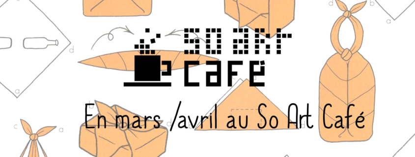En mars et avril au So Art café